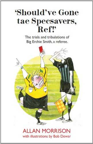 Should've Gone Tae Specsavers, Ref! from Luath Press Ltd
