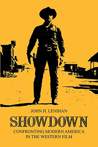 Showdown: Confronting Modern America in the Western Film (Illini Book) from University of Illinois Press