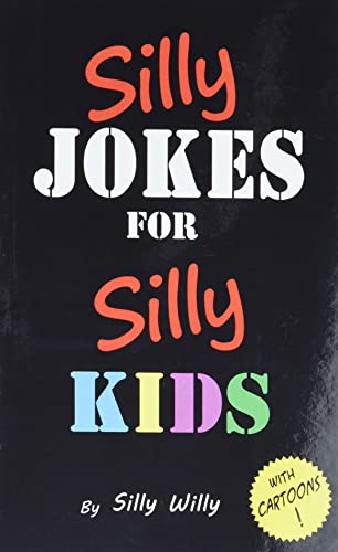 Silly Jokes for Silly Kids. Children's joke book age 5-12 from CreateSpace Independent Publishing Platform