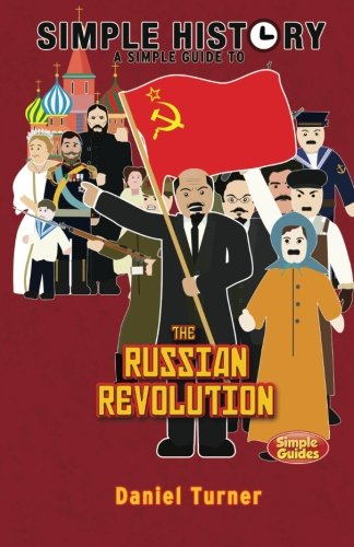 Simple History: The Russian Revolution from CreateSpace Independent Publishing Platform