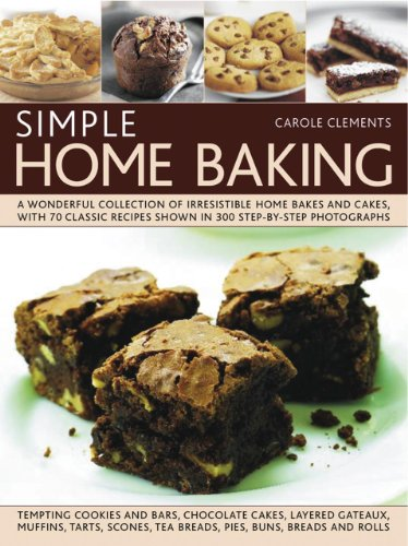 Simple Home Baking: A Wonderful Collection of Irrestible Home Bakes and Cakes, with 70 Classic Recipes Shown in 300 Step-by-step Photographs: A ... Recipes Shown in 300 Step-By-Step Photographs from Southwater Publishing