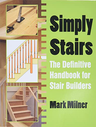 Simply Stairs: The Definitive Handbook for Stair Builders from Whittles Publishing