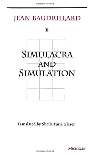 Simulacra and Simulation (The Body in Theory: Histories of Cultural Materialism) from The University of Michigan Press