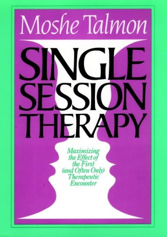 Single Session Therapy: Maximizing the Effect of the First (and Often Only) Therapeutic Encounter (Jossey-Bass Social & Behavioral Science) from Jossey-Bass