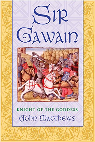 Sir Gawain: Knight of the Goddess from Inner Traditions Bear and Company