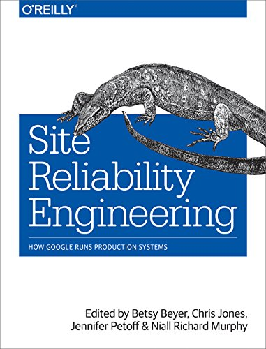 Site Reliability Engineering: How Google Runs Production Systems from O′Reilly