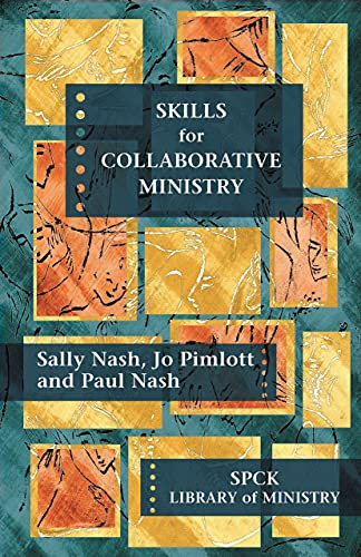 Skills for Collaborative Ministry: SPCK Library of Ministry (The SPCK Library of Ministry) from SPCK Publishing