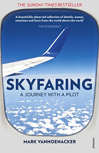 Skyfaring: A Journey with a Pilot from Vintage