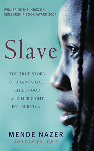 Slave: The True Story of a Girl's Lost Childhood and Her FIght for Survival from Virago