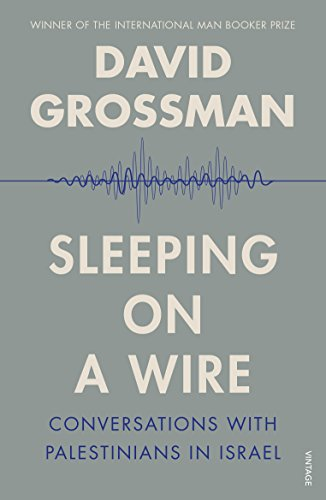 Sleeping On A Wire: Conversations with Palestinians in Israel from Vintage