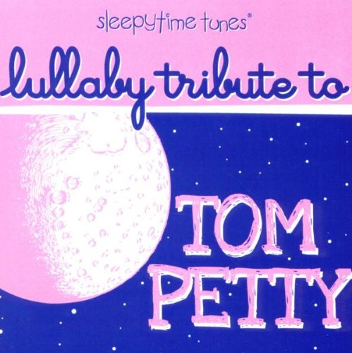 Sleepytime Tunes: Lullaby Trib to Tom Petty
