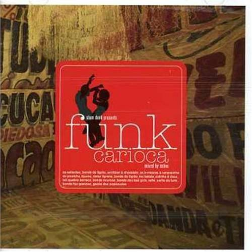 Slum Dunk Presents: Funk Carioca from Mr Bongo