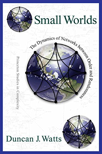 Small Worlds: The Dynamics of Networks between Order and Randomness (Princeton Studies in Complexity) from Princeton University Press