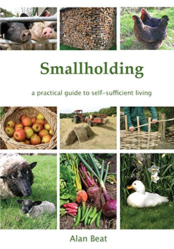 Smallholding: A practical guide to self-sufficient living from Smallholding Press