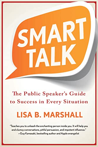 Smart Talk: The Public Speaker's Guide to Success in Every Situation (Quick & Dirty Tips) from St. Martin's Griffin