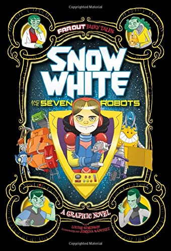 Snow White and the Seven Robots: A Graphic Novel (Far Out Fairy Tales) from Raintree