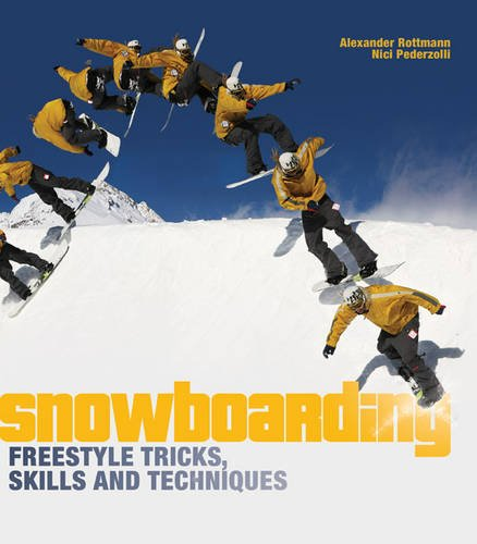 Snowboarding Freestyle Tricks, Skills and Techniques from A & C Black Publishers Ltd