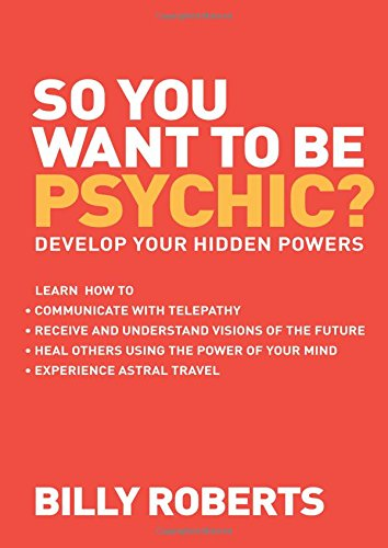 So You Want to be Psychic?: Develop Your Hidden Powers from Watkins Publishing