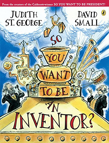 So You Want to Be an Inventor? from Puffin Books
