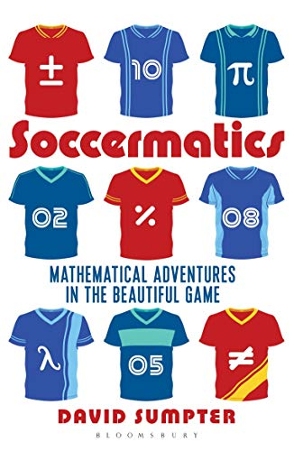 Soccermatics: Mathematical Adventures in the Beautiful Game Pro-Edition (Bloomsbury Sigma) from Bloomsbury Sigma