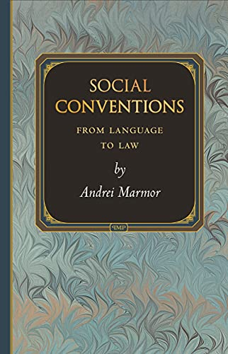 Social Conventions (Princeton Monographs in Philosophy) from Princeton University Press