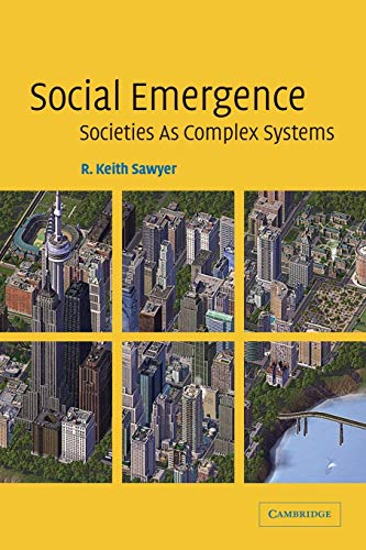 Social Emergence: Societies As Complex Systems from Cambridge University Press