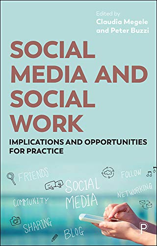 Social Media and Social Work: Implications and Opportunities for Practice from Policy Press
