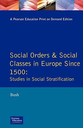 Social Orders and Social Classes in Europe Since 1500: Studies in Social Stratification from Longman