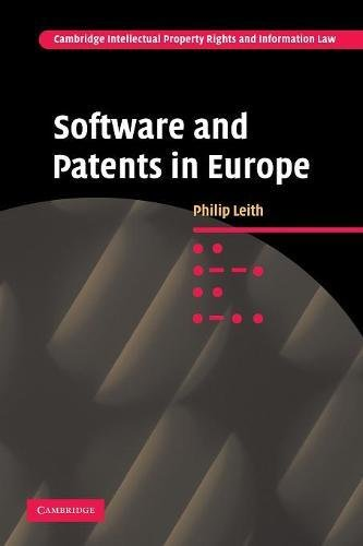 Software and Patents in Europe (Cambridge Intellectual Property and Information Law) from Cambridge University Press