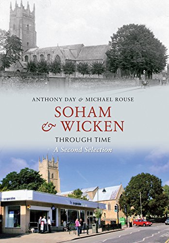 Soham & Wicken Through Time A Second Selection from Amberley Publishing