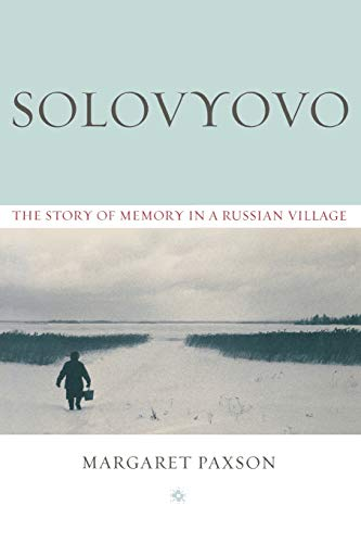 Solovyovo: The Story of Memory in a Russian Village (Woodrow Wilson Center Press) from Indiana University Press