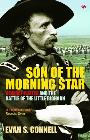 Son Of The Morning Star: General Custer and the Battle of Little Bighorn: General Custer and the Battle of the Little Bighorn (Pimlico Wild West) from Pimlico