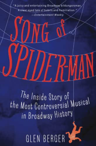 Song of Spider-Man: The Inside Story of the Most Controversial Musical in Broadway History from Simon & Schuster
