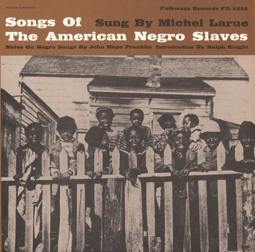 Songs of the American Negro Slaves from Smithsonian Folkways