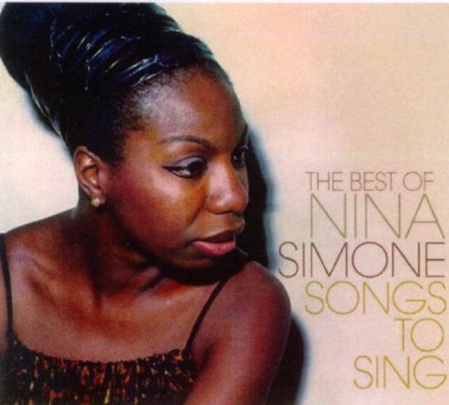 Songs to Sing: the Best of Nina Simone from Blacknoise Inh. Dirk Heuvel