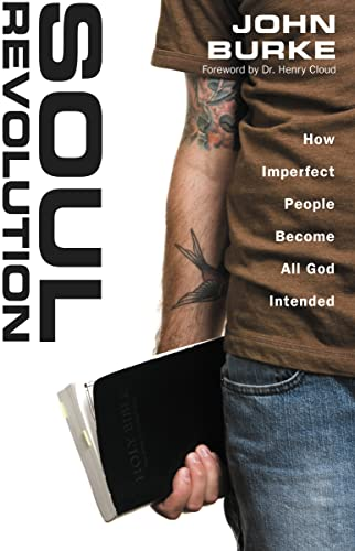 Soul Revolution: How Imperfect People Become All God Intended from Zondervan