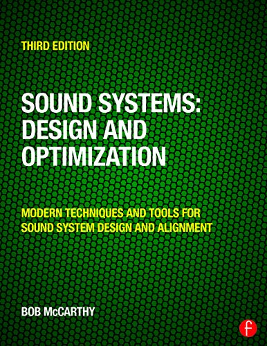 Sound Systems: Design and Optimization: Modern Techniques and Tools for Sound System Design and Alignment from imusti