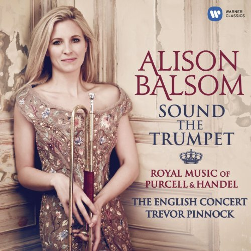 Sound the Trumpet - Royal Music of Purcell and Handel from EMI CLASSICS