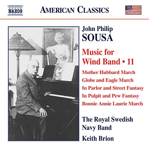 Sousa: Music For Wind Band Vol. 11 (The Royal Swedish Navy Band, Keith Brion) (Naxos: 8559690) from NAXOS