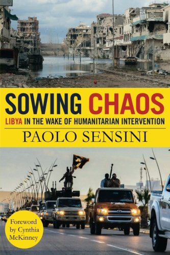 Sowing Chaos: Libya in the Wake of Humanitarian Intervenion from Clarity Press, Inc.