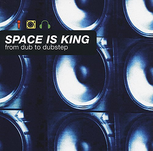 Space Is King - From Dub To Dubstep from Echo Beach