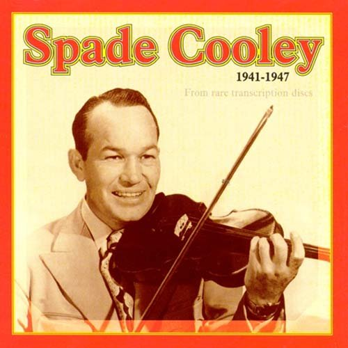 Spade Cooley 1941-1947: From Rare Transcription Discs