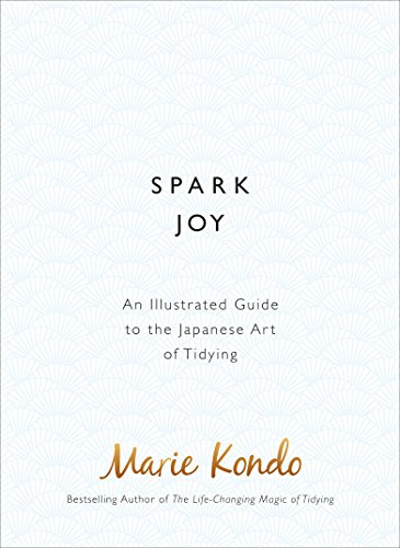 Spark Joy: An Illustrated Guide to the Japanese Art of Tidying from Vermilion