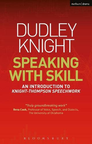 Speaking With Skill: An Introduction to Knight-Thompson Speech Work (Performance Books) from Methuen Drama