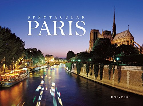 Spectacular Paris (Rizzoli Classics) from Universe Publishing