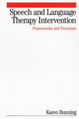 Speech and Language Therapy Intervention: Frameworks and Processes from Wiley
