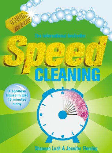 Speed Cleaning: A Spotless House in Just 15 Minutes a Day from Ebury Press