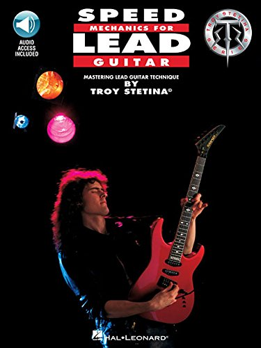Speed Mechanics for Lead Guitar (Troy Stetina) (Includes Online Access Code) from Hal Leonard
