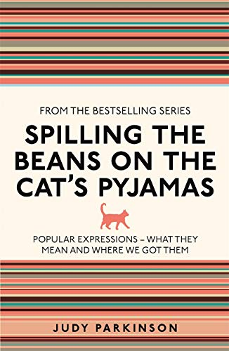 Spilling the Beans on the Cat's Pyjamas (I Used to Know That ...) from Michael O'Mara Books Ltd