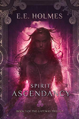 Spirit Ascendancy: Book 3 of The Gateway Trilogy from Lily Faire Publishing